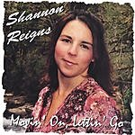 Shannon Reigns Movin' On, Letting' Go
