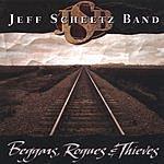 Jeff Scheetz Beggars, Rogues & Thieves