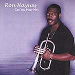 Ron Haynes Can You Hear Me?
