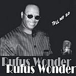 Rufus Wonder Tell Me So