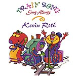 Kevin Roth Train Song Sing-Alongs