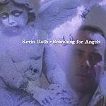 Kevin Roth Searching For Angels