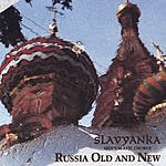 Slavyanka Russia Old And New