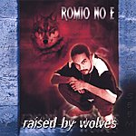 Romio No E Raised By Wolves