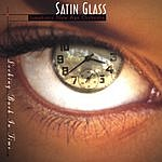 Satin Glass Looking Back In Time
