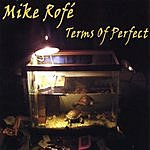 Mike Rofe Terms Of Perfect