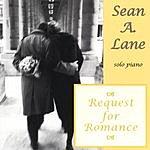 Sean A. Lane Request for Romance