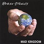 Robin Stanley Mad Kingdom
