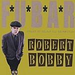 Robert Bobby Fubar