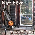 Roger Falter Memories Of A Fool