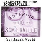 Sarah Woolf Salutations From Somberville