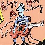 Jonathan Segel Edgy Not Antsy