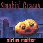 Smokin' Granny Sirius Matter