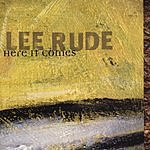 Lee Rude Here It Comes
