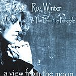 Roz Winter & The Feminine Principle A View From The Moon