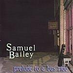 Samuel Bailey Prelude To A Bus Ride