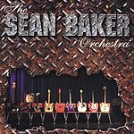 Sean Baker The Sean Baker Orchestra