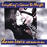 Sharon Lewis & Under The Gun Everything's Gonna Be Alright