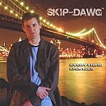 Skip-Dawg Everything Changes