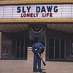 Sly Dawg Lonely Life