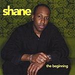 Shane The Beginning
