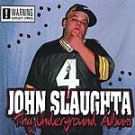 John Slaughta Tha Underground Album (Parental Advisory)