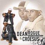 Dean Rogue & Croesus Fo'get Where Ya Mind At
