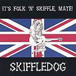 Skiffledog It's Folk 'N' Skiffle, Mate!