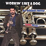 Robbie Smith Workin' Like A Dog