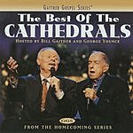 The Cathedrals Gaither Gospel Series: The Best Of The Cathedrals