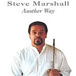 Steve Marshall Another Way