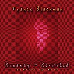 Trance Blackman Runaway Revisited (The Remixes) (Special Edition)