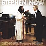 Stephen Now Songs From Here