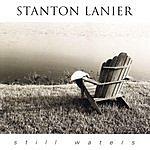 Stanton Lanier Still Waters