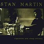 Stan Martin Cigarettes And Cheap Whiskey