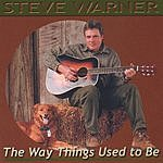 Steve Warner The Way Things Used To Be