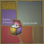 Marie Taziki Little Box Of Fantasy