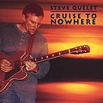 Steve Quelet Cruise To Nowhere