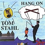 Tom Stahl Hang On