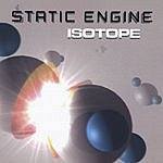 Static Engine Isotope