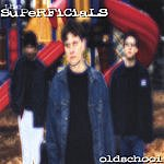 The Superficials Oldschool