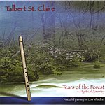 Talbert St. Claire Tears Of The Forest - Mystical Journey