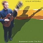 Steve Mitchell Scattered Under The Sun