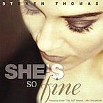Steven Thomas She's So Fine