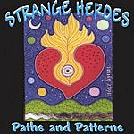 Strange Heroes Paths And Patterns