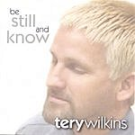 Tery Wilkins Be Still And Know