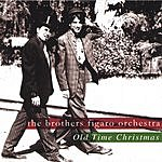 Brothers Figaro Old Time Christmas