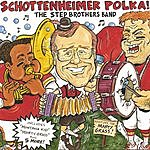 The Step Brothers Schottenheimer Polka