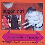 Sugar Rat The Opposite Of Popular