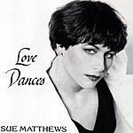Sue Matthews Love Dances
